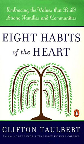 - Eight Habits of the Heart: Embracing the Values that Build Strong Families and Communities (African American History (Penguin))