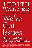 We've Got Issues, Judith Warner, 159448497X