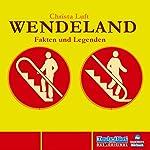 Wendeland: Fakten und Legenden | Christa Luft