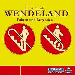 Wendeland: Fakten und Legenden