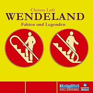 Wendeland: Fakten und Legenden Hörbuch
