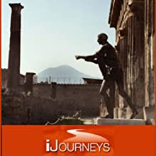 iJourneys Pompeii: City Frozen in Time Speech by Elyse Weiner Narrated by Elyse Weiner