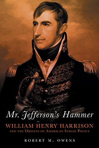 Mr. Jefferson s Hammer: William Henry Harrison and…