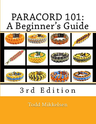 Paracord 101: A Beginner's Guide, 3rd Edition -