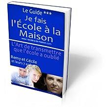 Je fais l'école à la maison, le guide (French Edition)