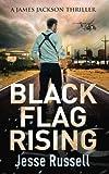 img - for Black Flag Rising: A James Jackson Thriller (Volume 1) book / textbook / text book