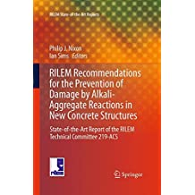 RILEM Recommendations for the Prevention of Damage by Alkali-Aggregate Reactions in New Concrete Structures: State-of-the-Art Report of the RILEM Technical Committee 219-ACS