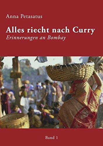Alles riecht nach Curry - Band 1: Erinnerungen an Bombay