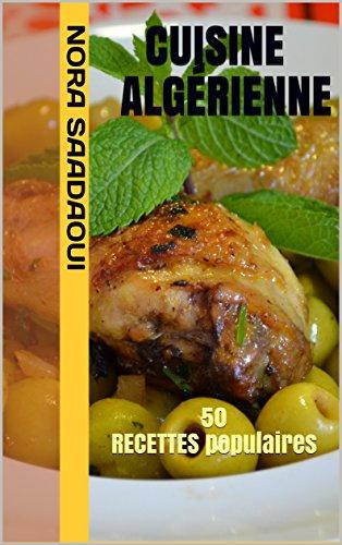 Cuisine Algerienne 50 Recettes Populaires Le Top De La Cuisine