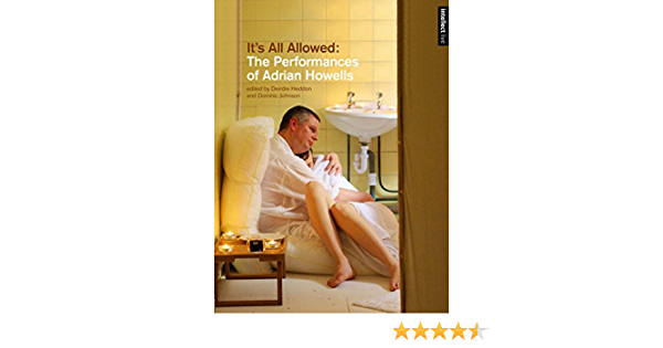 Its All Allowed: The Performances of Adrian Howells ...