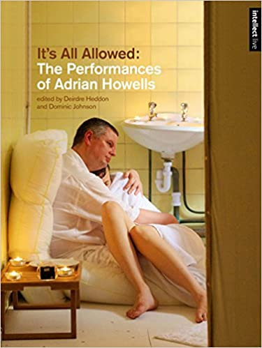 Its All Allowed: The Performances of Adrian Howells Intellect ...