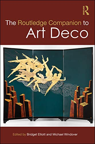 - The Routledge Companion to Art Deco (Routledge Art History and Visual Studies Companions)