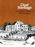 Deaf Heritage : A Narrative History of Deaf America, Gannon, Jack, 0913072389