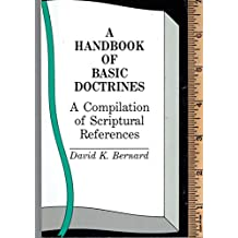 A Handbook of Basic Doctrines: A Compilation of Scripture References