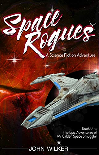 Free Book Space Rogues: The Epic Adventures of Wil Calder, Space Smuggler