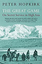 The Great Game: On Secret Service in High Asia by Peter Hopkirk (2006-03-01)