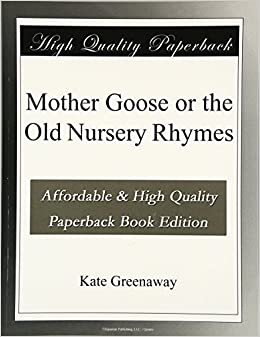 Mother goose or the old nursery rhymes kate greenaway amazon mother goose or the old nursery rhymes kate greenaway amazon books fandeluxe Gallery