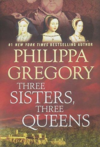 Three Sisters, Three Queens (The Plantagenet and Tudor Novels)