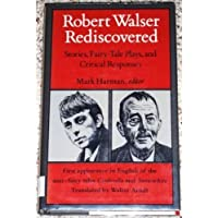 Robert Walser Rediscovered: Stories, Fairy-tale Plays and Critical
