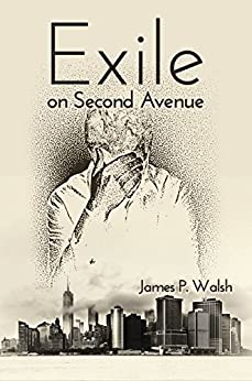 Exile On Second Avenue by [Walsh, James P.]