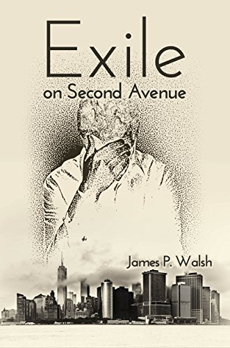 Exile on Second Avenue by James P. Walsh