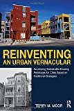 A New Urban Vernacular: Developing Sustainable Housing Prototypes for Cities Based on Traditional Strategies