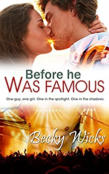 Before He Was Famous: Starstruck Book 1: A best friends romance (Starstruck series) by [Wicks, Becky]