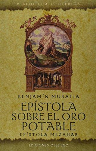 Epistola sobre el oro potable (Biblioetca Esoterica) (Spanish Edition) [Benjamin Musafia] (Tapa Blanda)