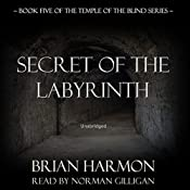 Secret of the Labyrinth: The Temple of the Blind, Book Five | Brian Harmon