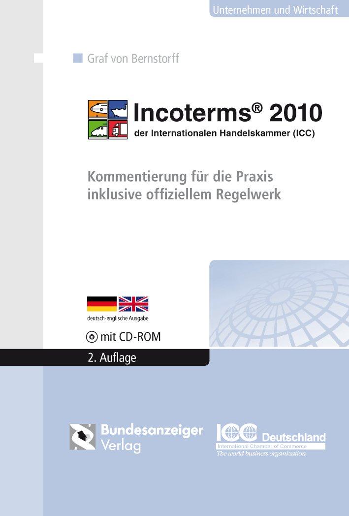 Incoterms 2010 der Internationalen Handelskammer (ICC): Kommentierung für die Praxis inklusive offiziellem Regelwerk