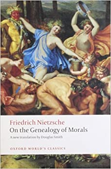 Book On the Genealogy of Morals: A Polemic. By way of clarification and supplement to my last book Beyond Good and Evil (Oxford World's Classics) [2009] (Author) Friedrich Nietzsche, Douglas Smith