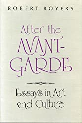 After the Avant-Garde: Essays on Art and Culture