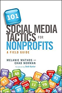 Book Cover: 101 Social Media Tactics for Nonprofits: A Field Guide