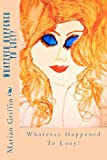 Whatever Happened to Lucy?, Marian Griffin, 1475197179