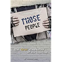 Those People: The True Character of the Homeless