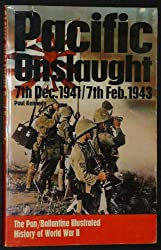Pacific Onslaught: 7th Dec. 1941-7th Feb. 1943 (Ballantine's Illustrated History of the Violent Century, Campaign Book, No. 21)