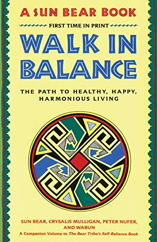 (Walk in Balance: The Path to Healthy, Happy, Harmonious Living)
