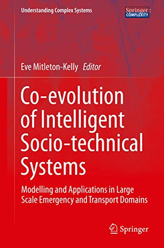 Download Co-evolution of Intelligent Socio-technical Systems: Modelling and Applications in Large Scale Emergency and Transport Domains (Understanding Complex Systems) Pdf