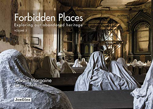 Forbidden Places: Exploring Our Abandoned Heritage (Volume 3)...