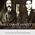Sacco and Vanzetti: The History of 20th Century America's Most Controversial Case Audiobook by  Charles River Editors Narrated by Colin Fluxman