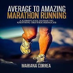 Average to Amazing Marathon Running