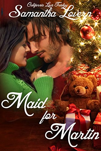 Maid for Martin (California Love Trilogy Book 1)