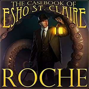The Casebook of Esho St. Claire Audiobook