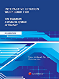 Interactive Citation Workbook for The Bluebook: A Uniform System of Citation, 2016 Edition
