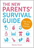 img - for The New Parents' Survival Guide: The First Three Months book / textbook / text book
