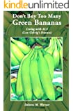 Don't Buy Too Many Green Bananas: Living with ALS