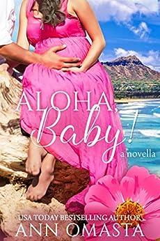 Aloha, Baby! ~ a prequel novella (The Escape Series Book 0) by [Omasta, Ann]