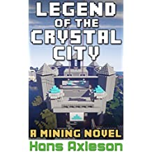 Legend of the Crystal City: A Mining Novel