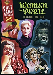 Cult Camp Classics 2: Women in Peril (The Big Cube / Caged / Trog)