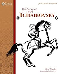 The Story of Peter Tchaikovsky